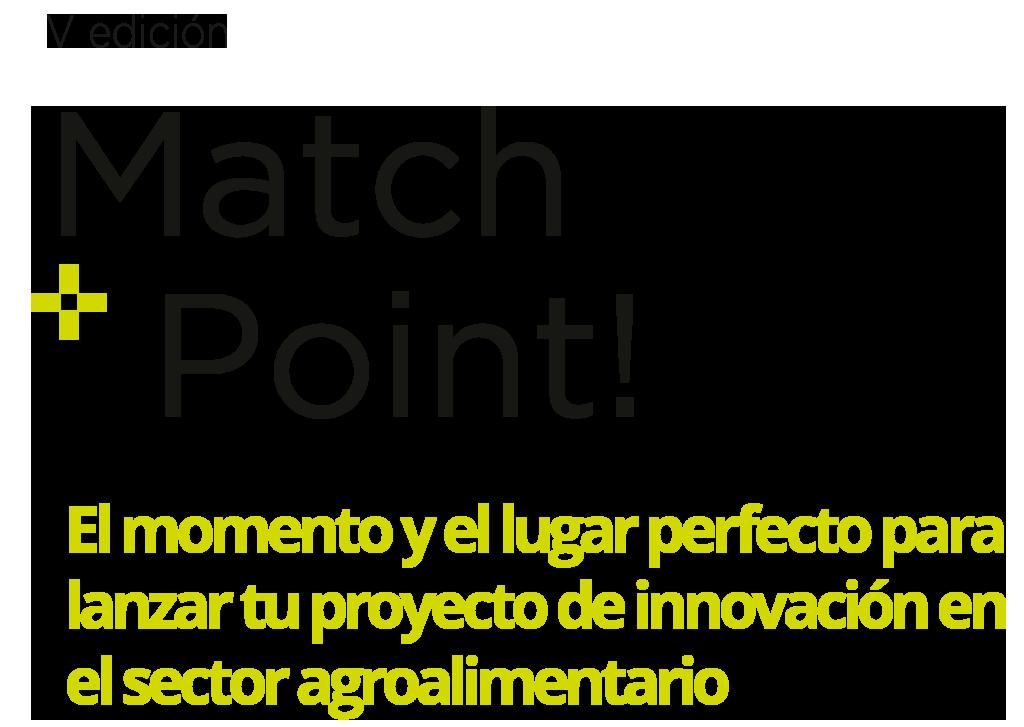 Match Point El momento y el lugar perfecto startup innovacion